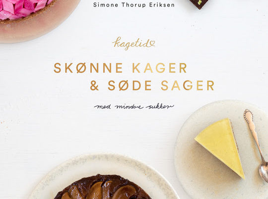 SKØNNE KAGER OG SØDE SAGER – MED MINDRE SUKKER (klar)