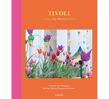 TIVOLI – EN EVENTYRLIG BLOMSTERNE HAVE